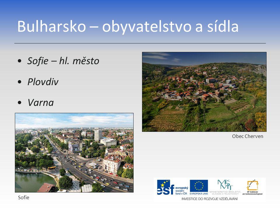 Bulharsko – obyvatelstvo a sídla Sofie – hl. město Plovdiv Varna Sofie Obec Cherven