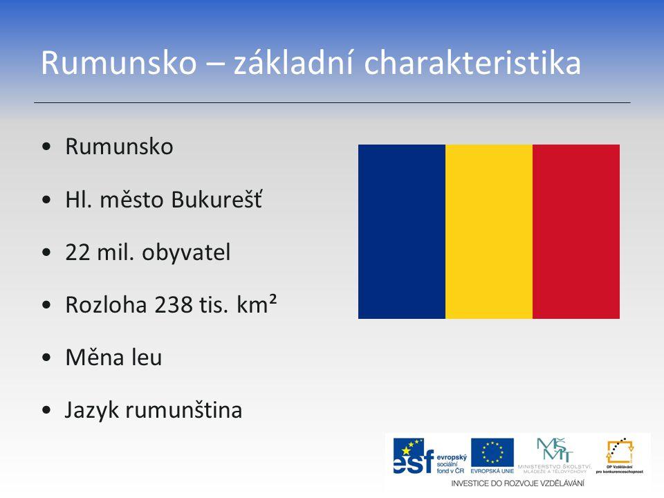 Rumunsko – základní charakteristika Rumunsko Hl. město Bukurešť 22 mil. obyvatel Rozloha 238 tis. km² Měna leu Jazyk rumunština