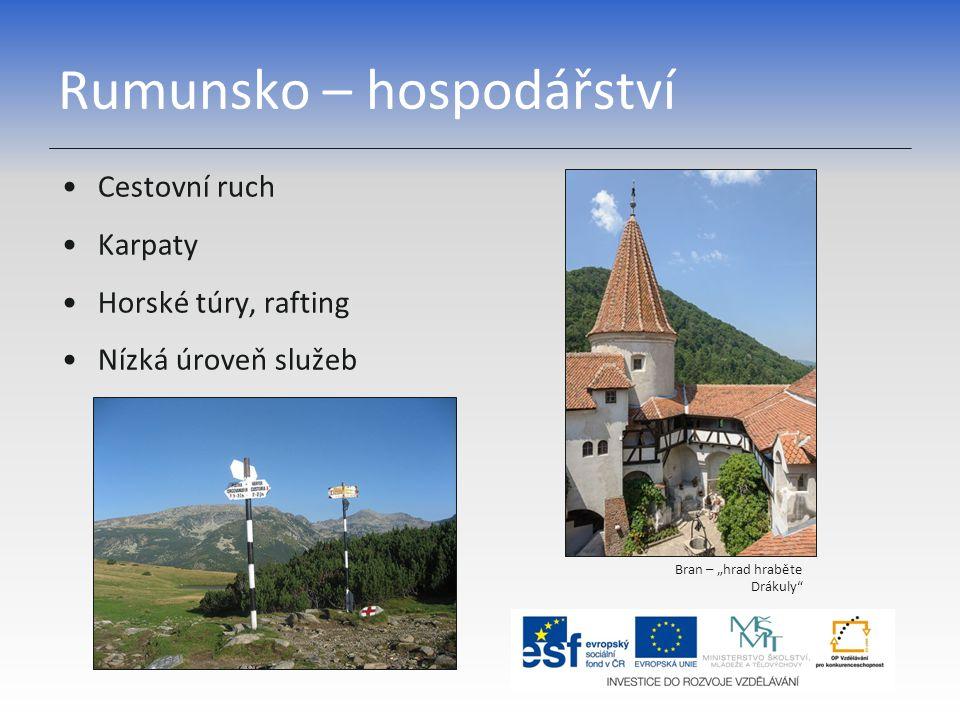 """Rumunsko – hospodářství Bran – """"hrad hraběte Drákuly"""" Cestovní ruch Karpaty Horské túry, rafting Nízká úroveň služeb"""