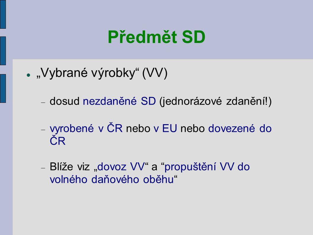 Plátci SD Provozovatelé daňových skladů  tj.