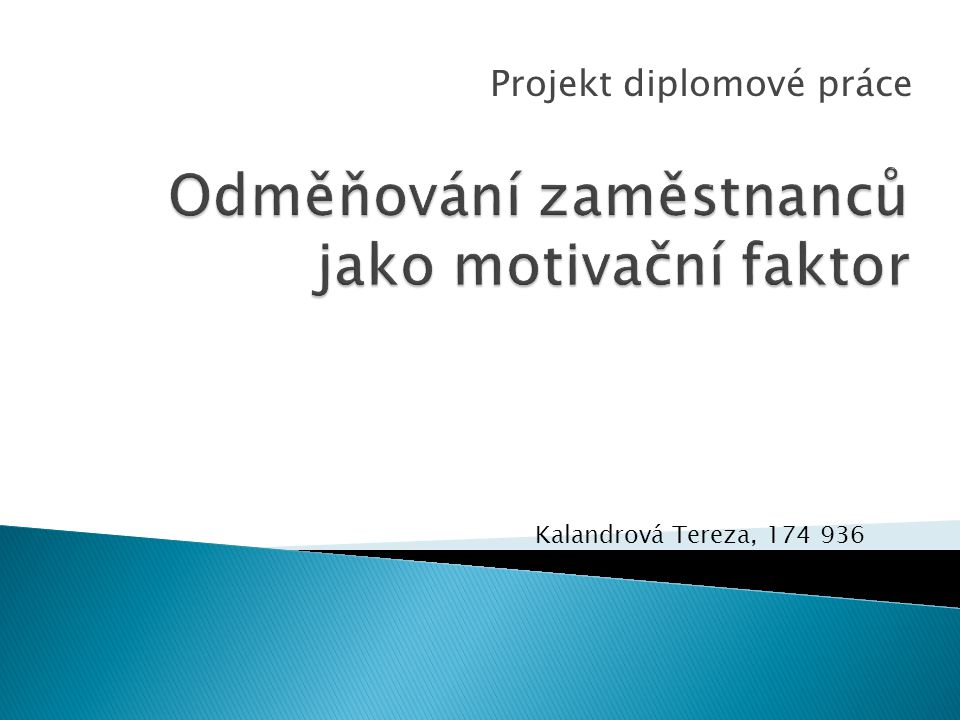 Projekt diplomové práce Kalandrová Tereza, 174 936