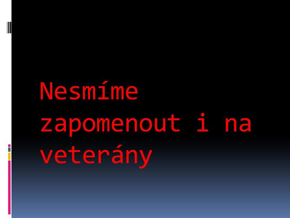 Nesmíme zapomenout i na veterány