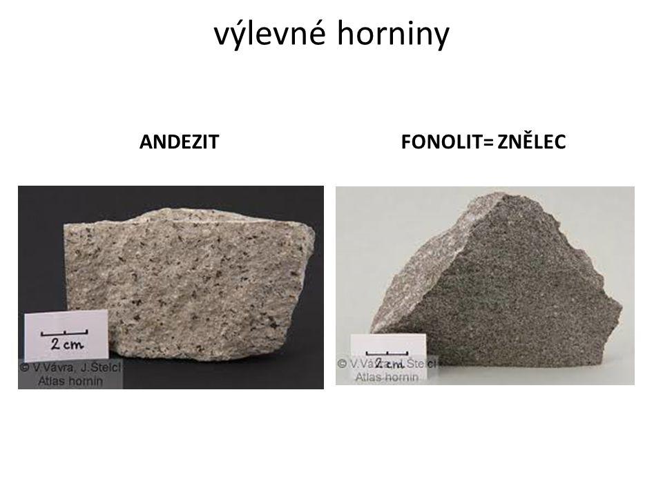 výlevné horniny ANDEZITFONOLIT= ZNĚLEC