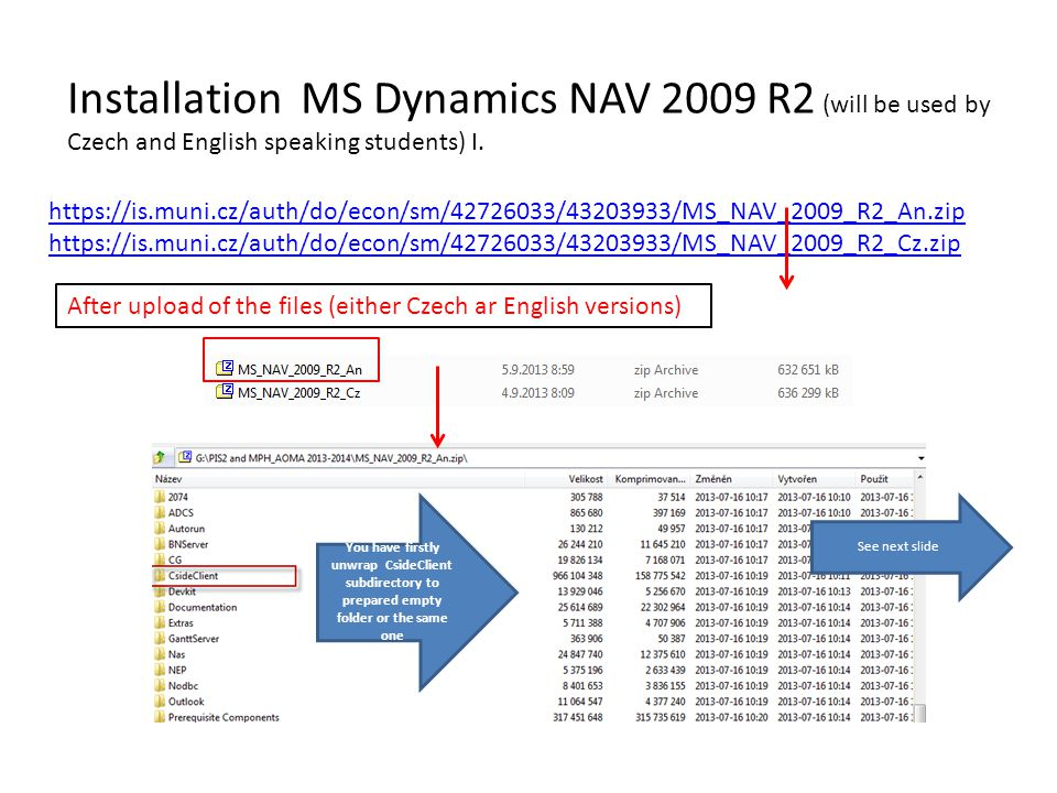 Installation MS Dynamics NAV 2009 R2 (will be used by Czech and English speaking students) I. https://is.muni.cz/auth/do/econ/sm/42726033/43203933/MS_