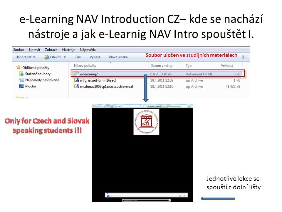 e-Learning NAV Introduction CZ– kde se nachází nástroje a jak e-Learnig NAV Intro spouštět I. Soubor uložen ve studijních materiálech Jednotlivé lekce