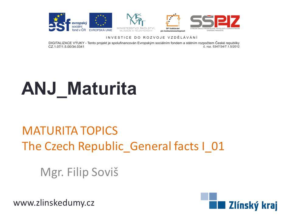 Anotace Materiál nastiňuje základní obecná fakta k maturitnímu tématu The Czech Republic.