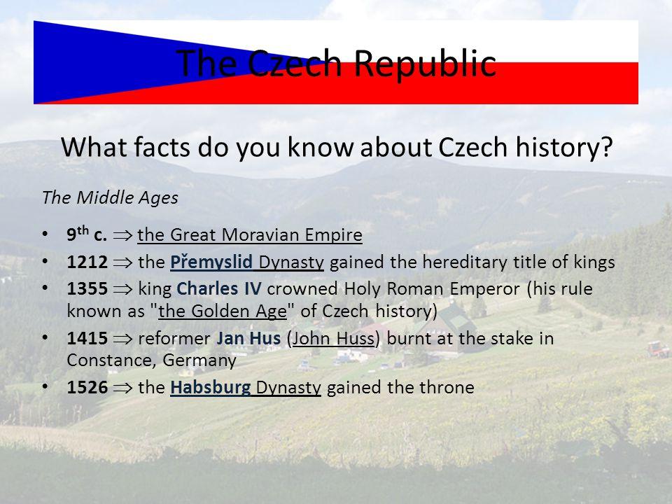 Czech history facts II.The Czech Republic Modern Times 1918  Czechoslovakia was established (T.G.