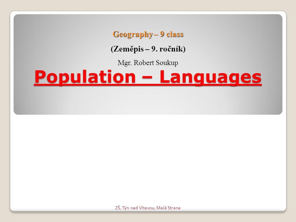 Population – Languages ZŠ, Týn nad Vltavou, Malá Strana Geography – 9 class (Zeměpis – 9.