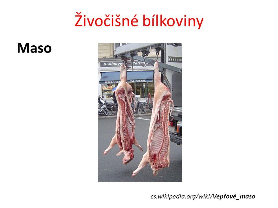 Živočišné bílkoviny Maso cs.wikipedia.org/wiki/Vepřové_maso