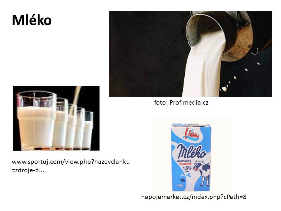 Mléko www.sportuj.com/view.php?nazevclanku =zdroje-b... napojemarket.cz/index.php?cPath=8 foto: Profimedia.cz