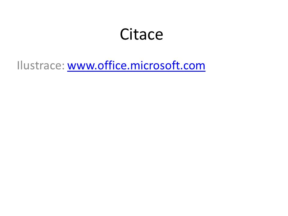Citace Ilustrace: www.office.microsoft.comwww.office.microsoft.com