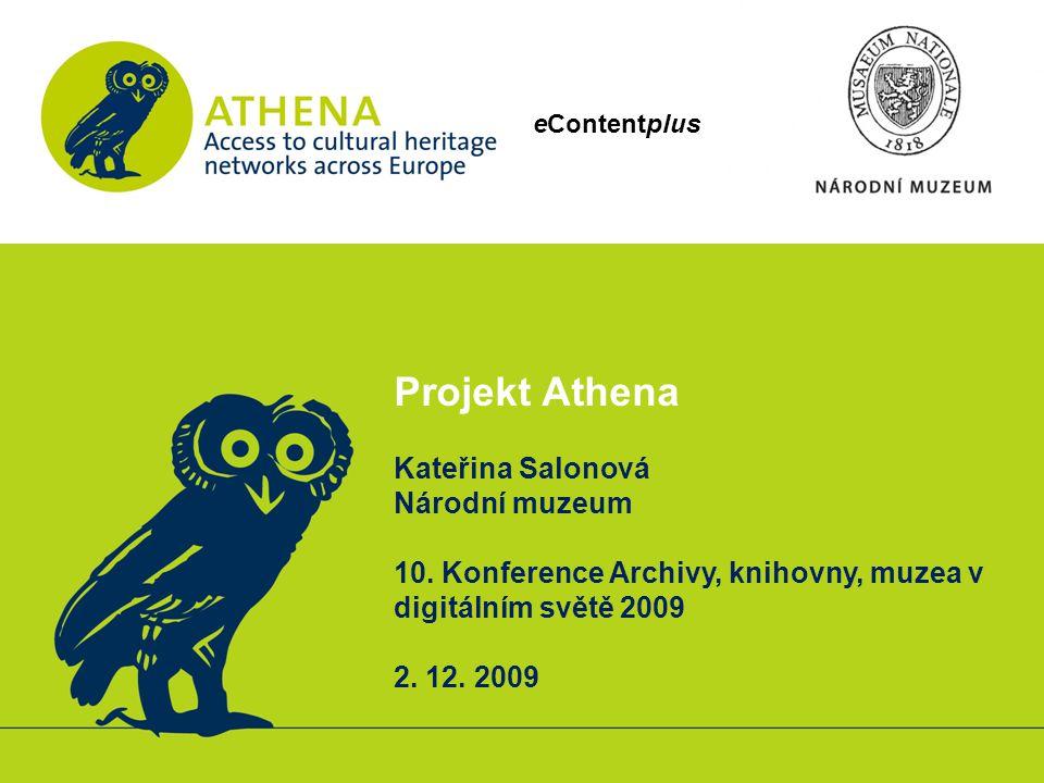 eContentplus Projekt Athena Kateřina Salonová Národní muzeum 10.