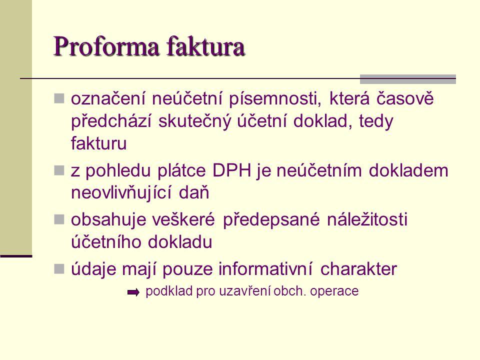 Zdroje http://www.euroekonom.cz/podnikani-faktura- vzor.php http://www.euroekonom.cz/podnikani- faktura.php http://cs.wikipedia.org/wiki/Faktura http://encyklopedie.seznam.cz/heslo/493098- faktura http://encyklopedie.seznam.cz/heslo/460072- proforma-faktura