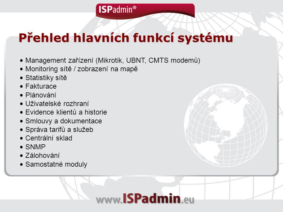 Management zařízení (Mikrotik, UBNT, CMTS modemů) Monitoring sítě / zobrazení na mapě Statistiky sítě Fakturace Plánování Uživatelské rozhraní Eviden