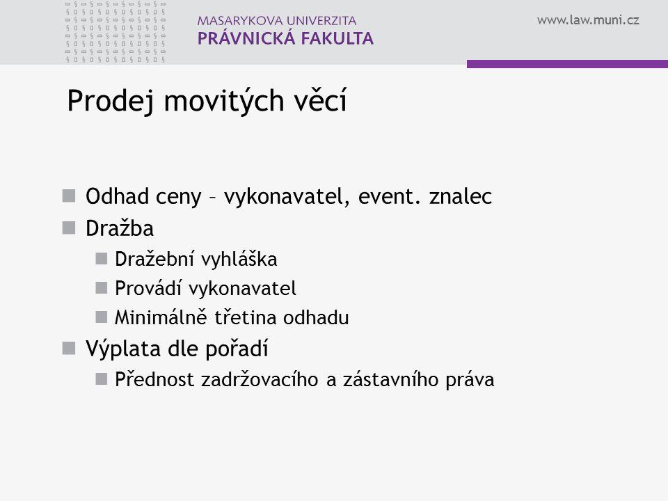www.law.muni.cz Prodej movitých věcí Odhad ceny – vykonavatel, event.