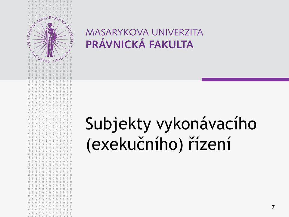 7 Subjekty vykonávacího (exekučního) řízení