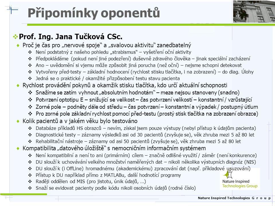 """Nature Inspired Technologies G r o u p Připomínky oponentů  Prof. Ing. Jana Tučková CSc.  Proč je čas pro """"nervové spoje"""" a """"svalovou aktivitu"""" zane"""