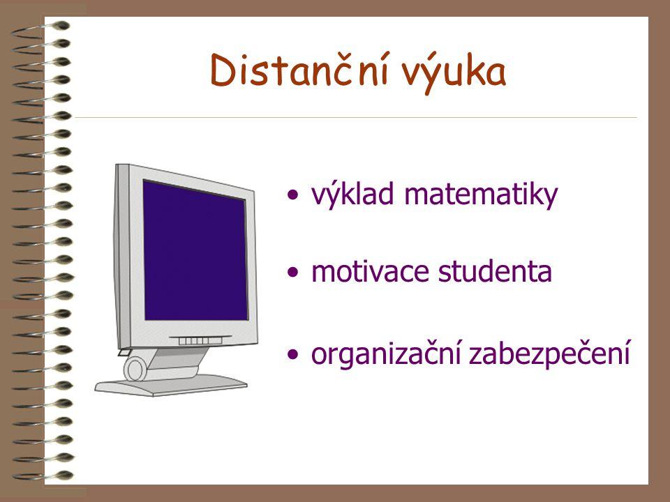 Distanční výuka výklad matematiky motivace studenta organizační zabezpečení