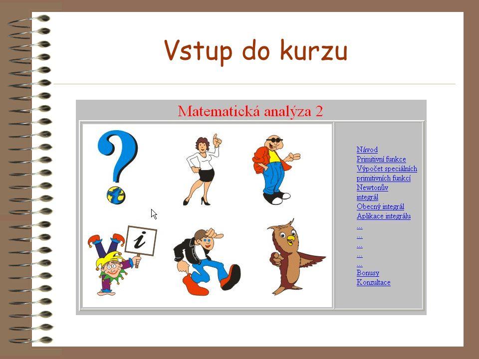 Principy kurzu materiály na Internetu testy on-line diskusní fórum on-line konzultace