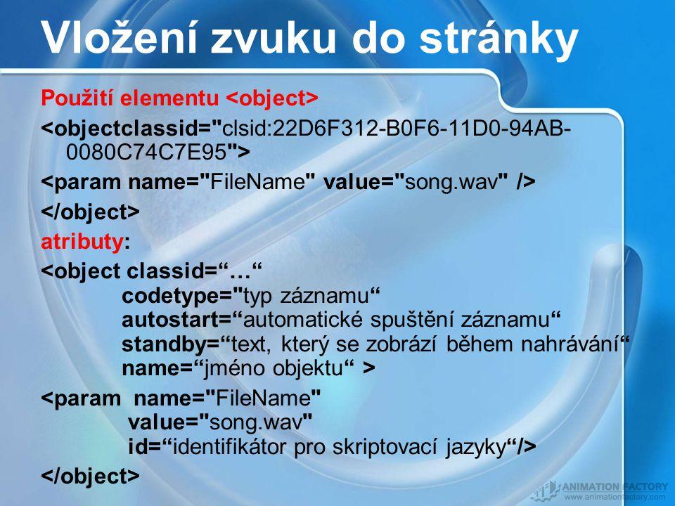 Vložení zvuku do stránky Použití elementu atributy:
