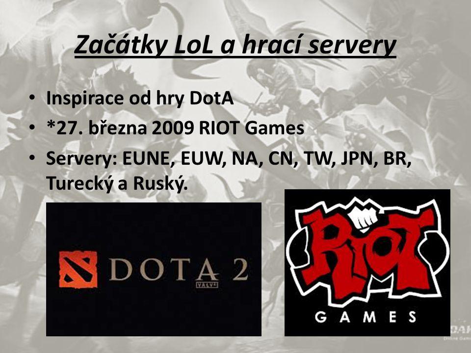 Začátky LoL a hrací servery Inspirace od hry DotA *27.