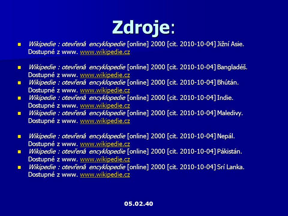Zdroje: Wikipedie : otevřen á encyklopedie [online] 2000 [cit. 2010-10-04] Jižní Asie. Wikipedie : otevřen á encyklopedie [online] 2000 [cit. 2010-10-