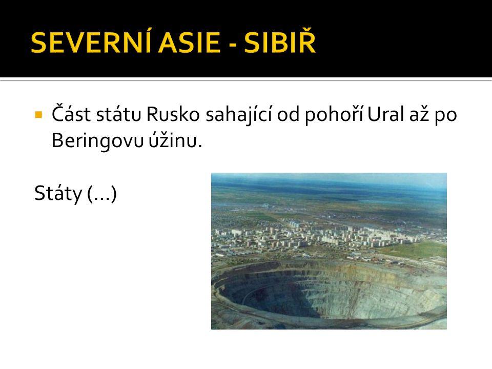  Část státu Rusko sahající od pohoří Ural až po Beringovu úžinu. Státy (…)