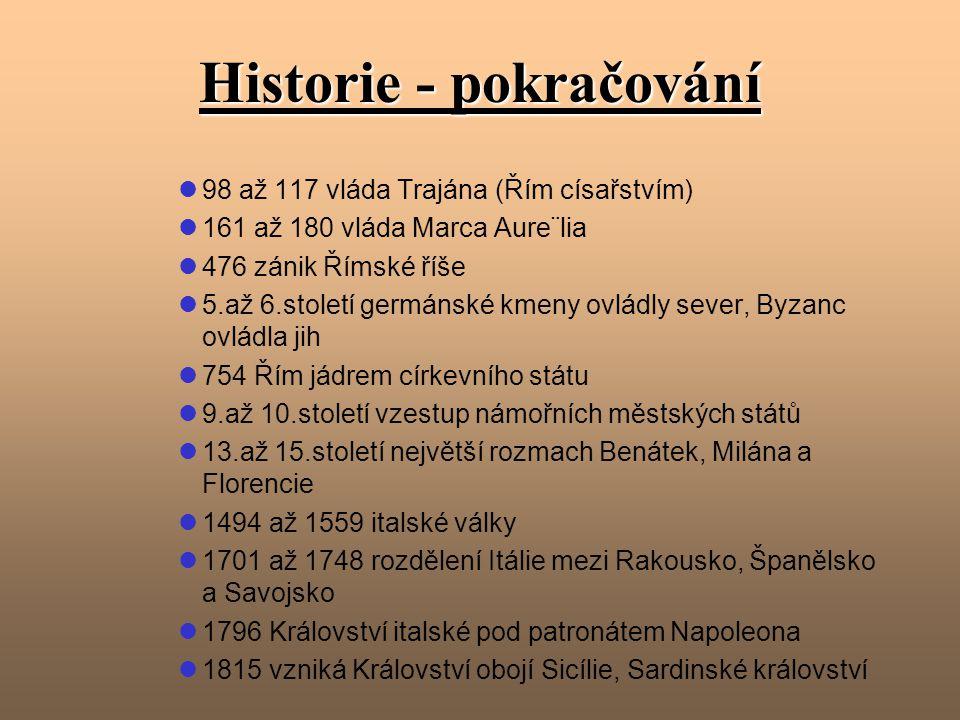 Historie -2.až-1.tisíciletí příchod italických kmenů -10.až-8.století příchod Etrusků -753 založen Řím -510 Řím prohlášen republikou -272 ovládnutí celého Apeninského poloostrova -271 až -264 první punská válka -219 až -201 druhá punská válka -149 až -146 třetí punská válka -73 až -71 Spartakovo povstání -59 až -44 vláda Caesara -31 Octavian poráží Antonia a Kleopatru -30 až 14 vláda Octaviana