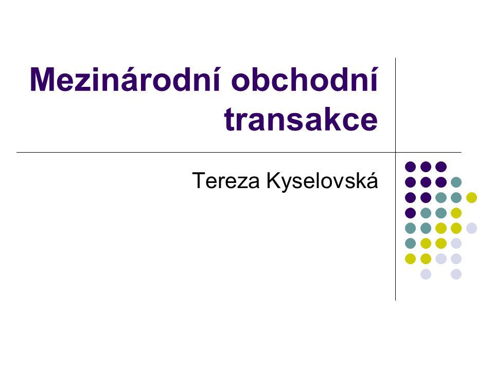Mezinárodní obchodní transakce Tereza Kyselovská