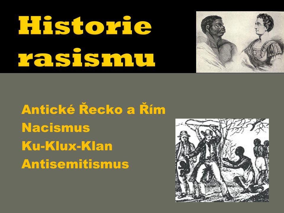  Antické Řecko a Řím  Nacismus  Ku-Klux-Klan  Antisemitismus
