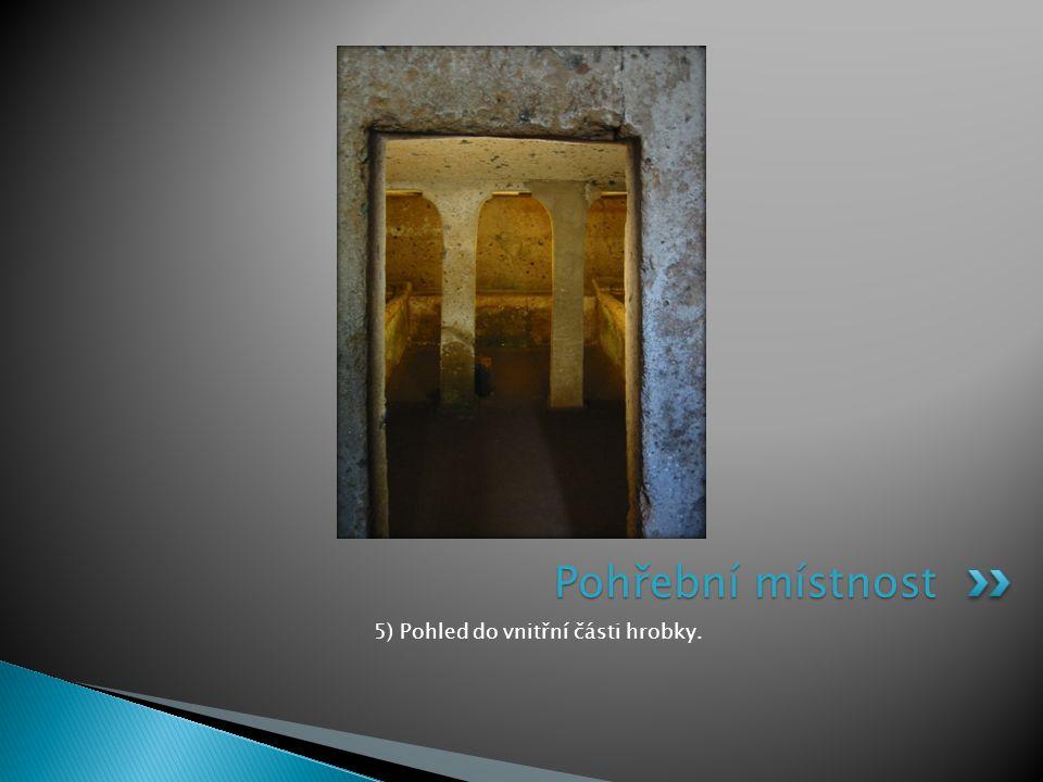 5) Pohled do vnitřní části hrobky. Pohřební místnost