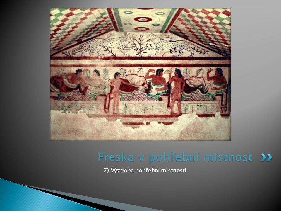 7) Výzdoba pohřební místnosti Freska v pohřební místnost