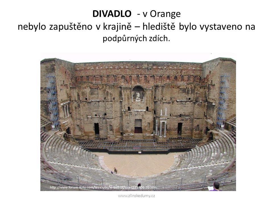 DIVADLO - v Orange DIVADLO - v Orange nebylo zapuštěno v krajině – hlediště bylo vystaveno na podpůrných zdích. www.zlinskedumy.cz http://www.forum-au