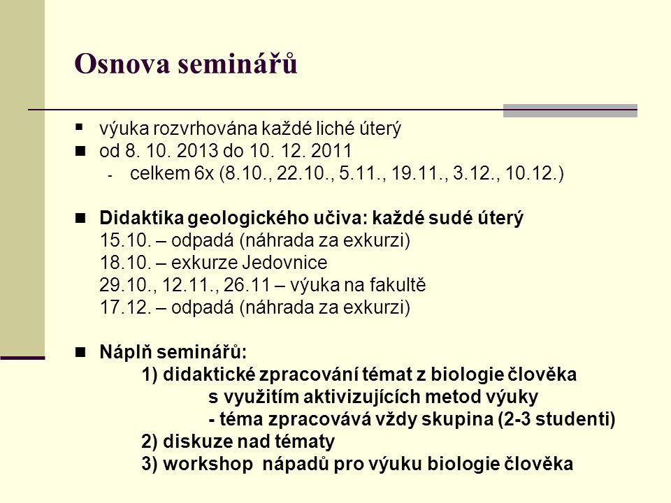 Osnova seminářů  výuka rozvrhována každé liché úterý od 8.