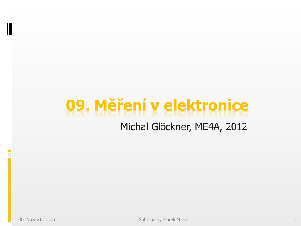 Obsah: 1. Osciloskopy 2. Oscilátory 3. Měření parametrů nf. zesilovače 09. Měření v elektronice 2