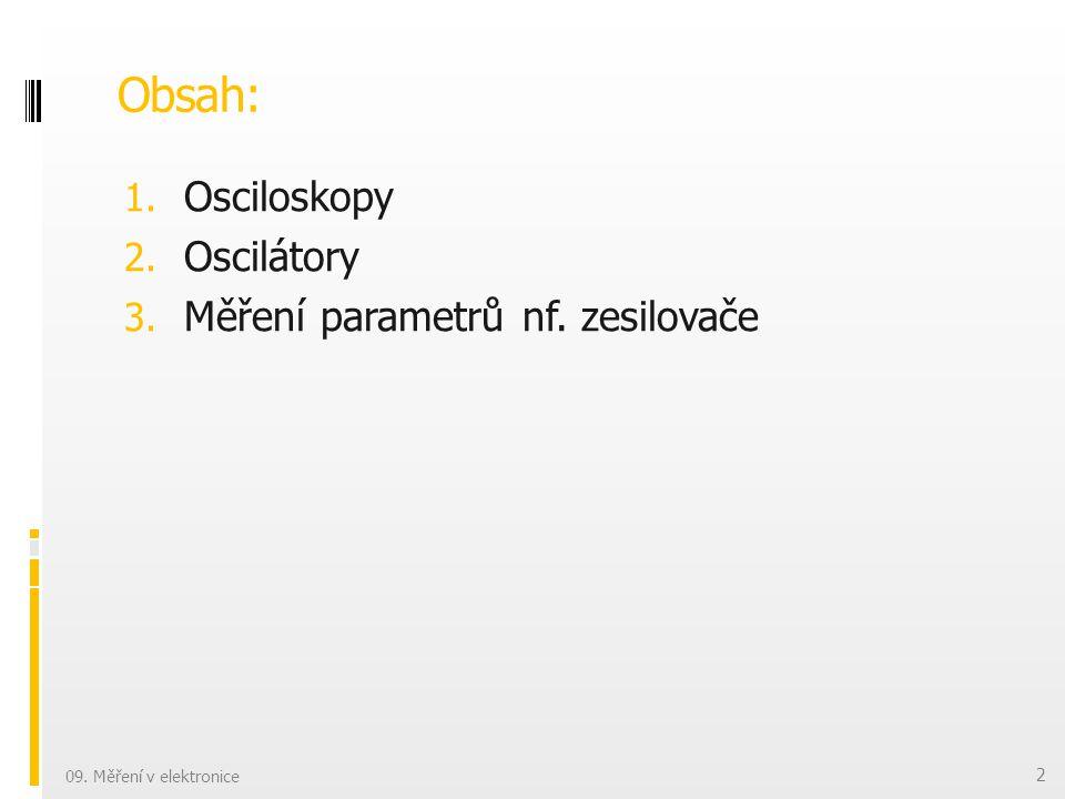 Popis předního panelu osciloskopu Osciloskop: 09. Měření v elektronice 3