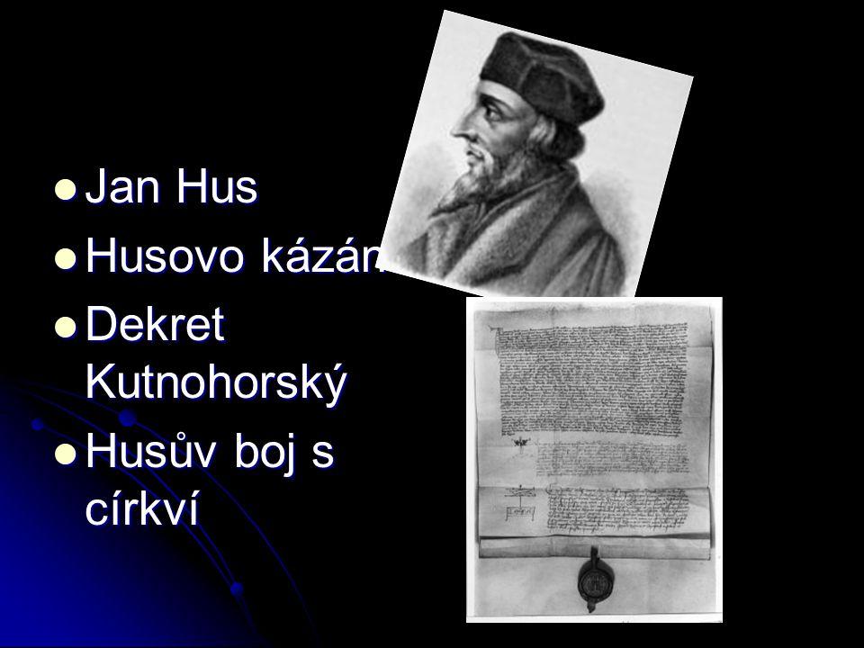 Kostnický koncil Kostnický koncil Pražská defenestrace Pražská defenestrace Začátek husitství Začátek husitství