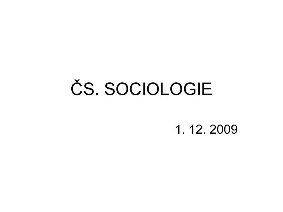 ČS. SOCIOLOGIE 1. 12. 2009