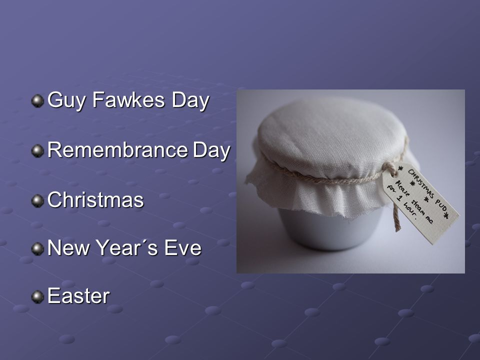 Guy Fawkes Day Remembrance Day Christmas New Year´s Eve Easter