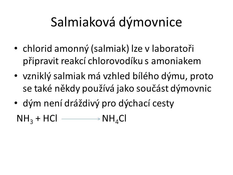 Salmiaková dýmovnice chlorid amonný (salmiak) lze v laboratoři připravit reakcí chlorovodíku s amoniakem vzniklý salmiak má vzhled bílého dýmu, proto