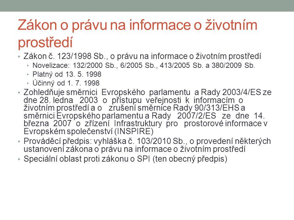 Zákon o právu na informace o životním prostředí Zákon č.