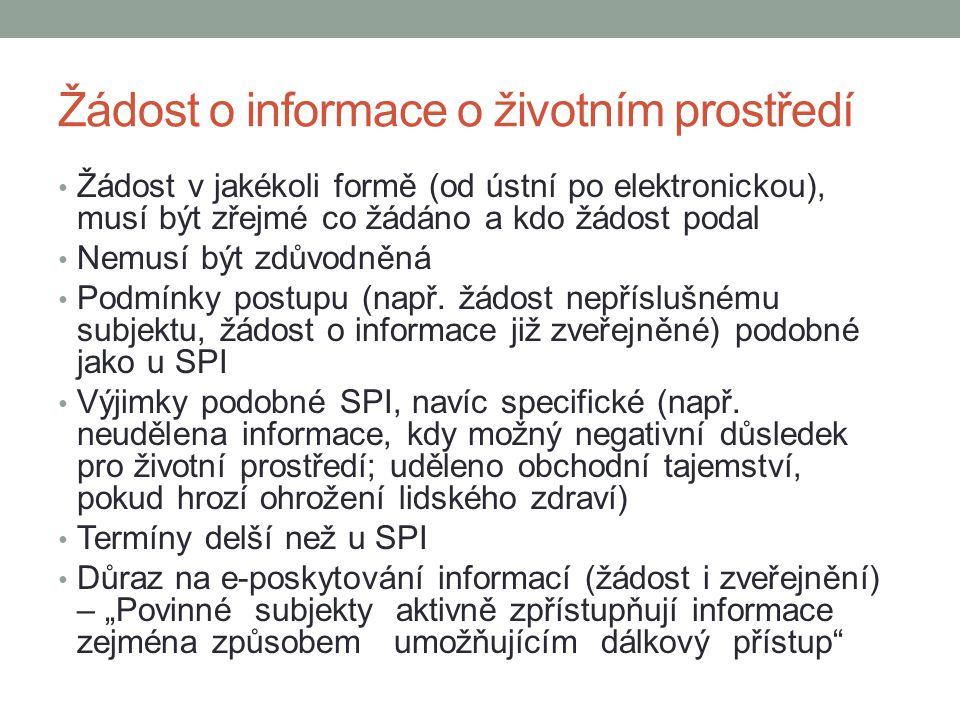 Žádost o informace o životním prostředí Žádost v jakékoli formě (od ústní po elektronickou), musí být zřejmé co žádáno a kdo žádost podal Nemusí být zdůvodněná Podmínky postupu (např.
