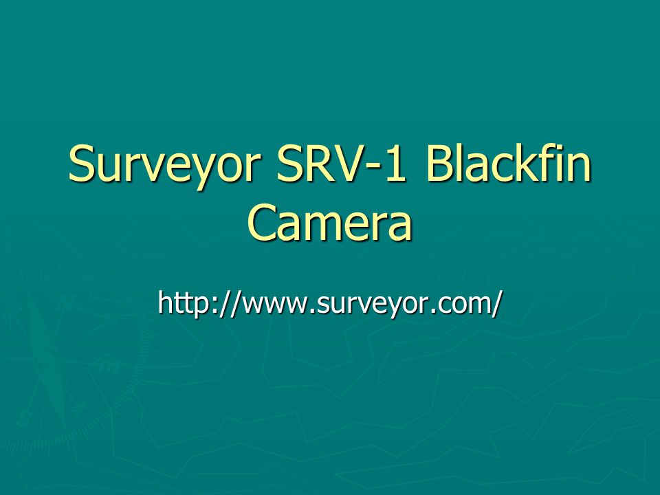 Surveyor SRV-1 Blackfin Camera http://www.surveyor.com/