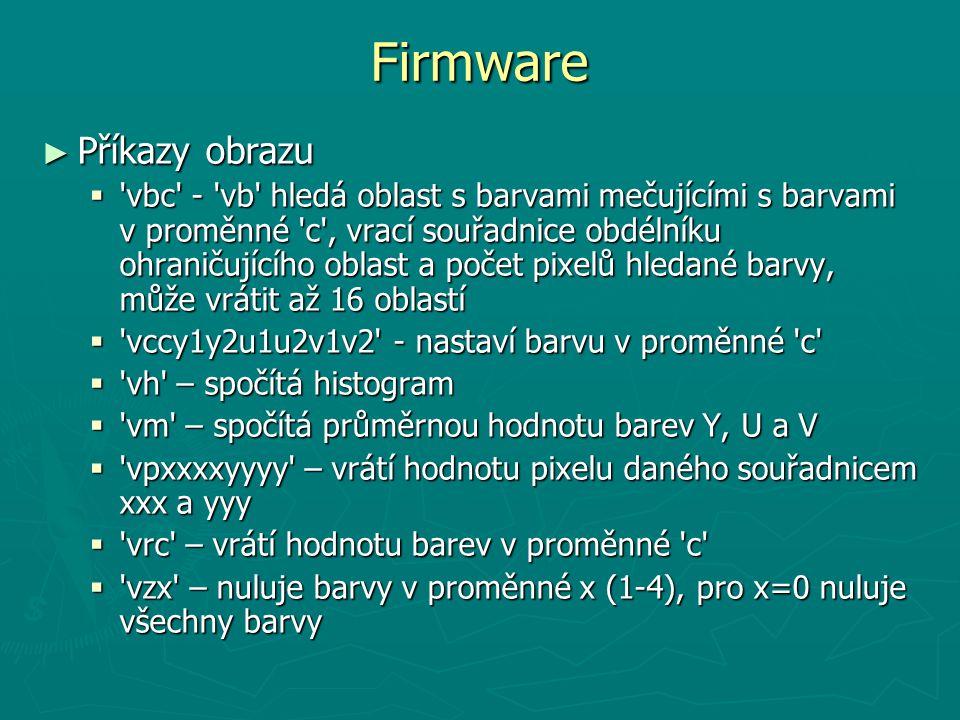 Firmware ► Příkazy obrazu  'vbc' - 'vb' hledá oblast s barvami mečujícími s barvami v proměnné 'c', vrací souřadnice obdélníku ohraničujícího oblast