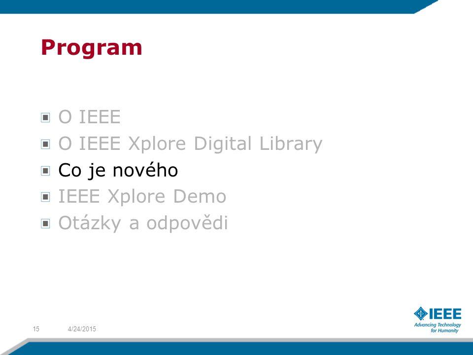Program O IEEE O IEEE Xplore Digital Library Co je nového IEEE Xplore Demo Otázky a odpovědi 4/24/201515