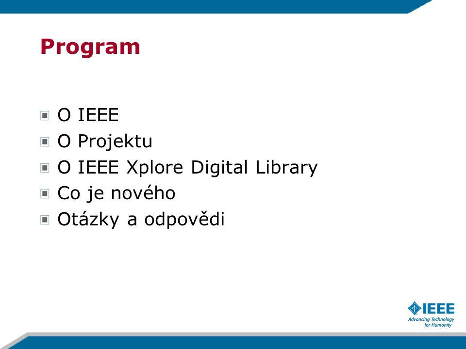 Program O IEEE O Projektu O IEEE Xplore Digital Library Co je nového Otázky a odpovědi