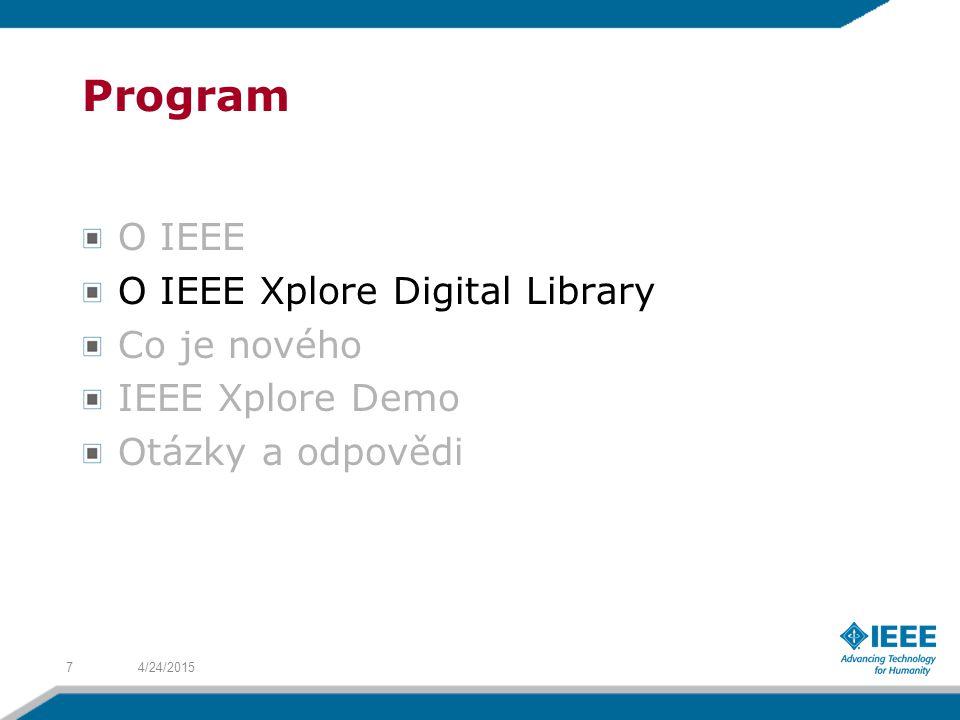 The IEEE/IET Electronic Library (IEL) Váš zdroj, který obsahuje až 30% světové literatury z oblasti elektro inženýrství, elektrotechniky, informačních a komunikačních technologií.