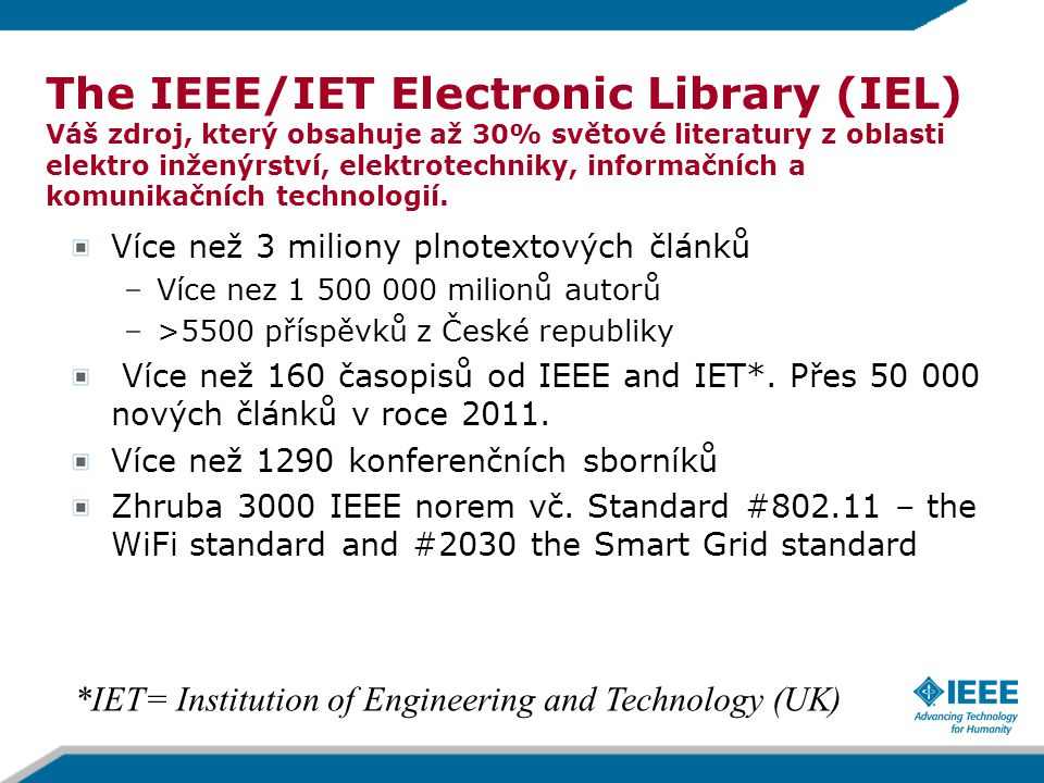IEEE publishes: #1 journal in Electrical and Electronic Engineering 16 of the top 20 journals in Electrical and Electronic Engineering 8 of the top 10 journals in Telecommunications 6 of top 10 journals in Computer Science, Hardware & Architecture 3 of the top 5 journals in Computer Science, Cybernetics 3 of the top 5 journals in Automation & Control Systems # 1 in Artificial Intelligence # 1 in Transportation Technology # 3 in Imaging Science # 3 in Robotics # 5 in Biomedical Engineering The ISI JCR presents quantifiable statistical data that provides a systematic, objective way to evaluate the world's leading journals (2010 report released June 2011) IEEE = Leader in Technology Journal Citation Report Results, by Impact Factor
