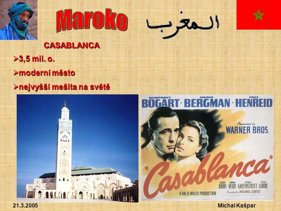 21.3.2005Michal Kašpar CASABLANCA  3,5 mil. o.  moderní město  nejvyšší mešita na světě
