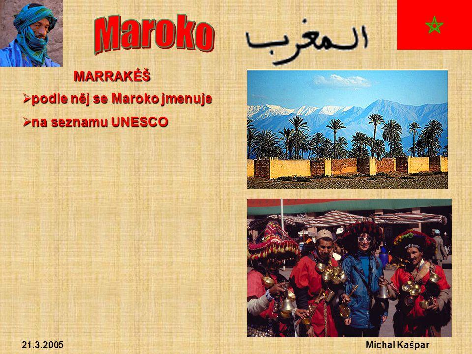 21.3.2005Michal Kašpar MEKNÉS  královské město Moulaye Ismaila (současník Ludvíka XIV.)
